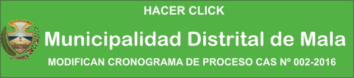 MUNICIPALIDAD DE MALA MODIFICA CRONOGRAMA DE PROCESO CAS Nº 2-2016