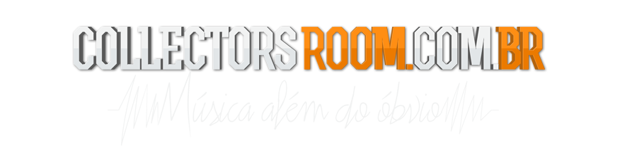 #CollectorsRoom ® | música além do óbvio#