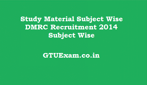 [Study Material] DMRC Recruitment Exam 2014 - Paper 1 and Paper 2