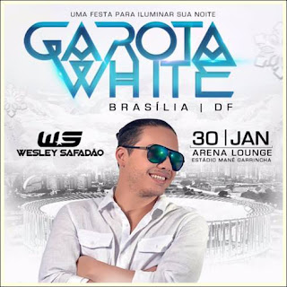 Baixar - Wesley Safadão - Garota White Brasília - 30.01.2016