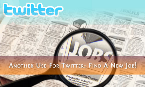 Awesome Job Hunting Tips Using The Power Of Twitter