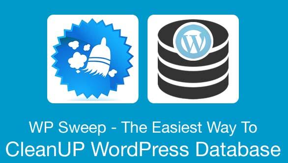 The Easiest Way To CleanUP WordPress Database- WP Sweep : eAskme