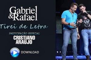 tirei de letra90876 MP3PARABAIXAR.NET Gabriel e Rafael – Tirei De Letra Part. Cristiano Araújo