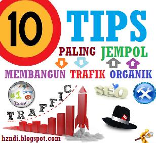 10 Tips Mantap Untuk Meningkatkan Trafik Organik