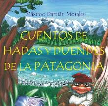 Cuentos de Hadas y Duendes de la Patagonia Argentina Recopilacion de Maximo Morales