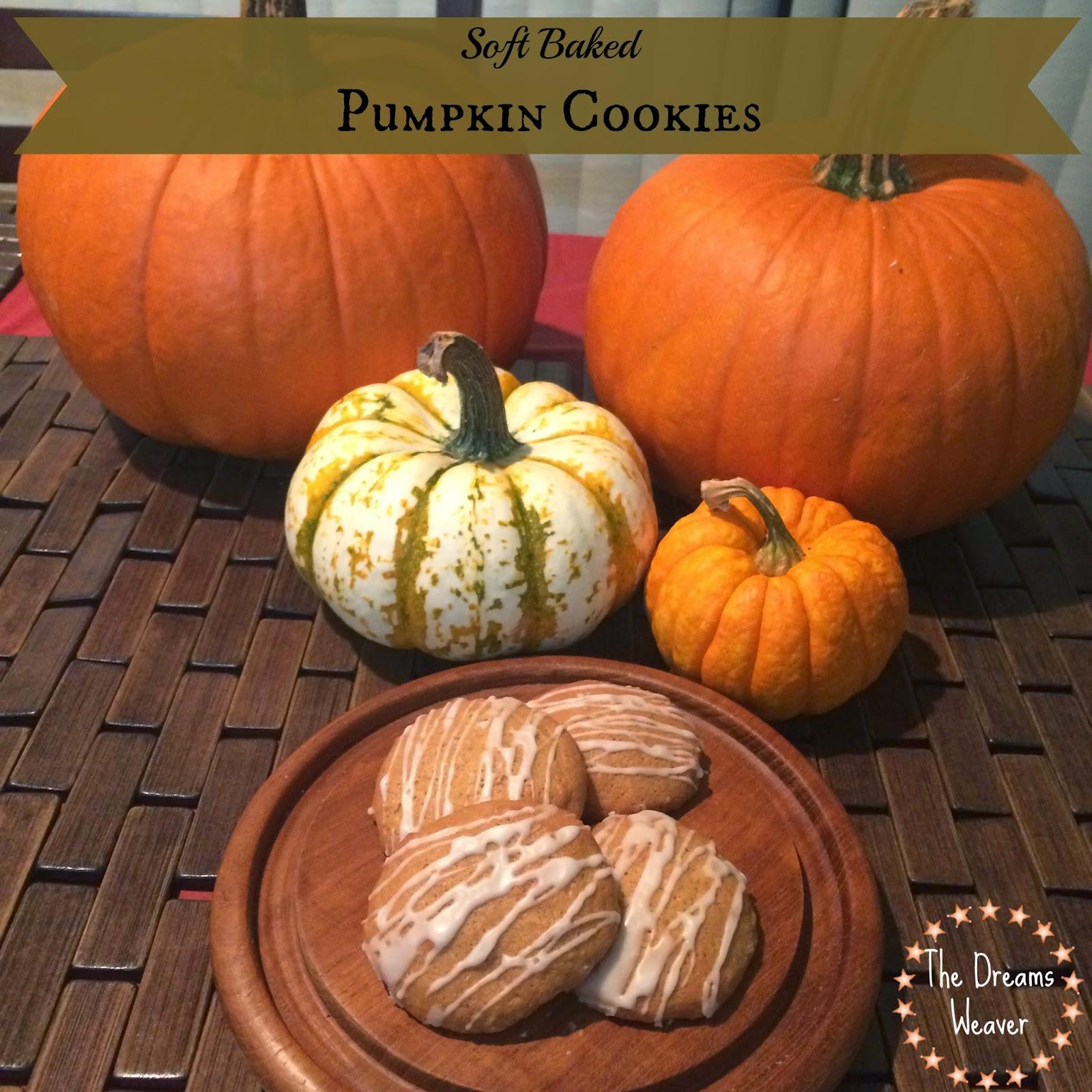 Soft Baked Pumpkin Cookies~ The Dreams Weaver