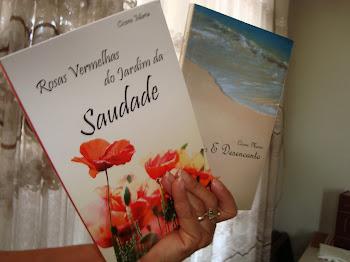 Encanto e Desencanto; e Rosas Vermelhas do Jardim da Saudade são os meus livros de poesias.