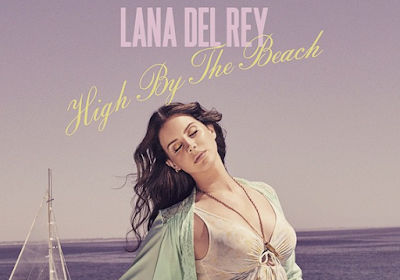 Lana Del Rey estrenó High By The Beach