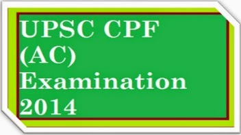 UPSC CAPF AC NOTIFICATION 2014
