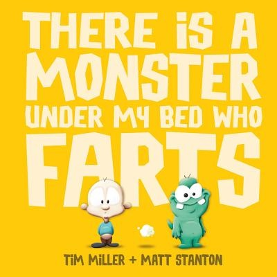 There's A Monster Under My Bed Who Farts