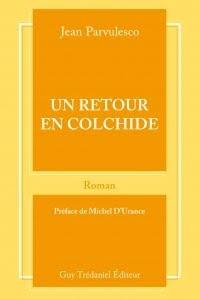 Jean Parvulesco Retour en Colhide