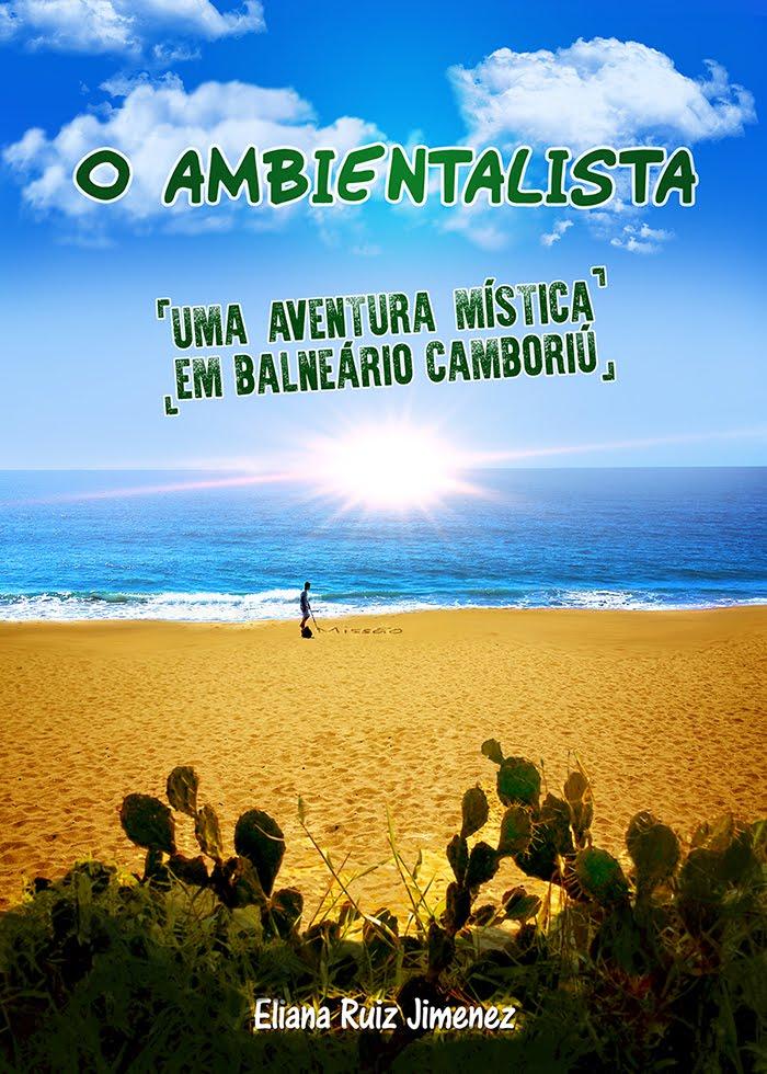 Livro O AMBIENTALISTA - Uma aventura mística em Balneário Camboriú