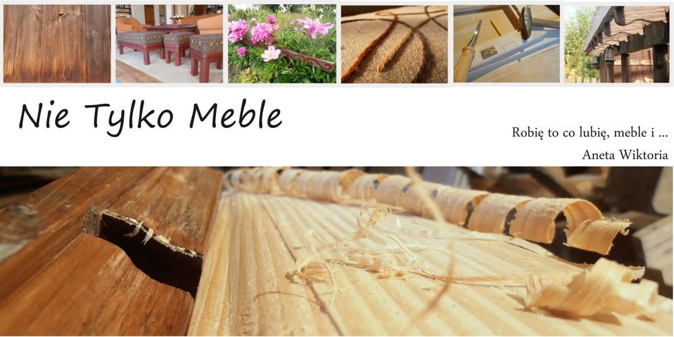Nie Tylko Meble - czyli meble i ......