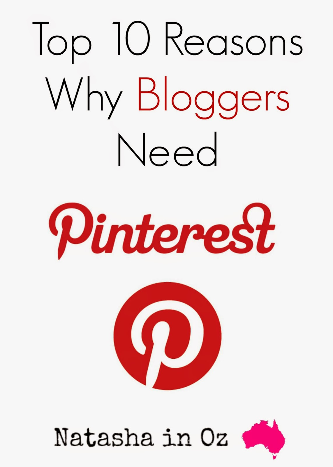 Top 10 Reasons Why Bloggers Need Pinterest via www.natashainoz.com