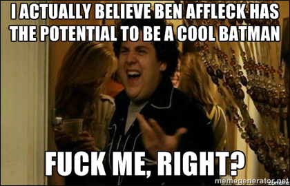 Ben Affleck as Batman Meme: Jonah Hill