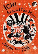 ICHI: Around the Moon Japan Tour 2016