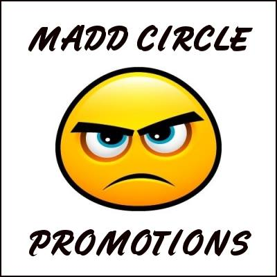 POWERED BY:MADD CIRCLE PROMOTIONS