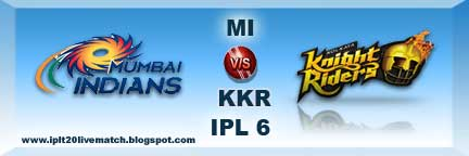IPL 6 Highlight Match and Full Scorecards MI vs KKR Full Score