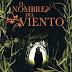 EL NOMBRE DE VIENTO.. otra trilogía literaria que salta al cine