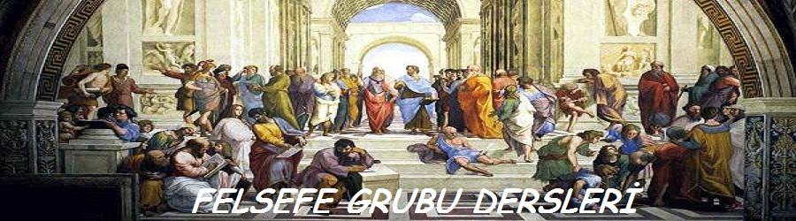 FELSEFE GRUBU DERSLERİ