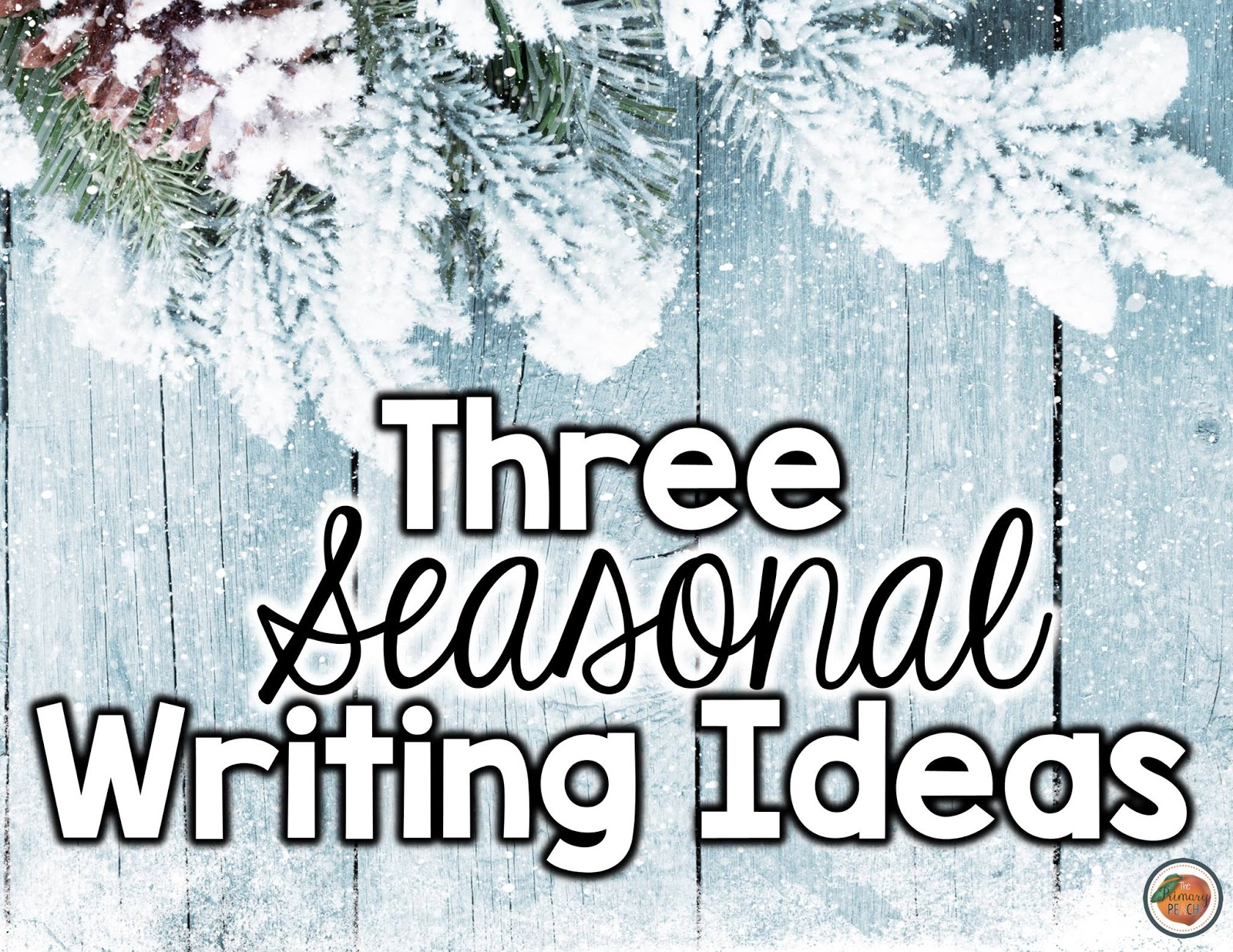 The Primary Peach: 3rd Day of Winter - Writing Activities