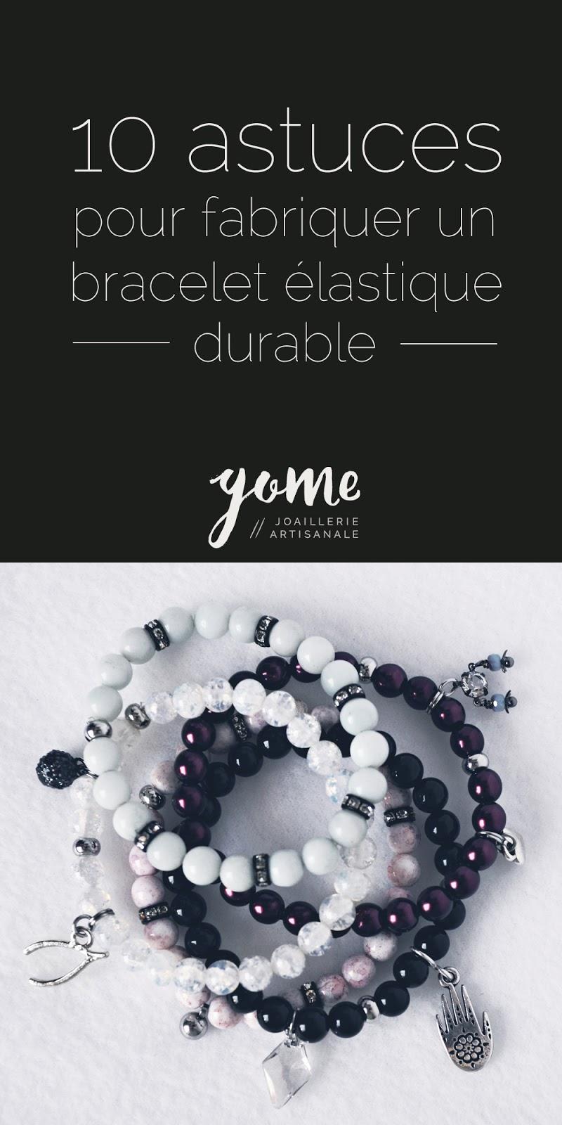 10 astuces pour fabriquer un bracelet lastique durable gome metalsmith joaillerie artisanale - Comment faire un bracelet elastique ...