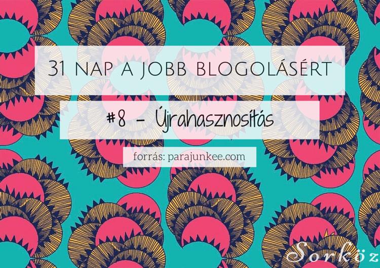 31 nap a jobb blogolásért #8 - Újrahasznosítás
