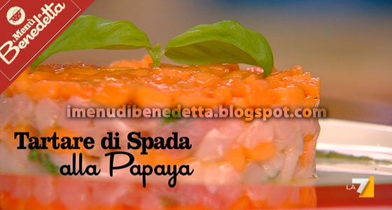 Tartare di Spada alla Papaya di Benedetta Parodi