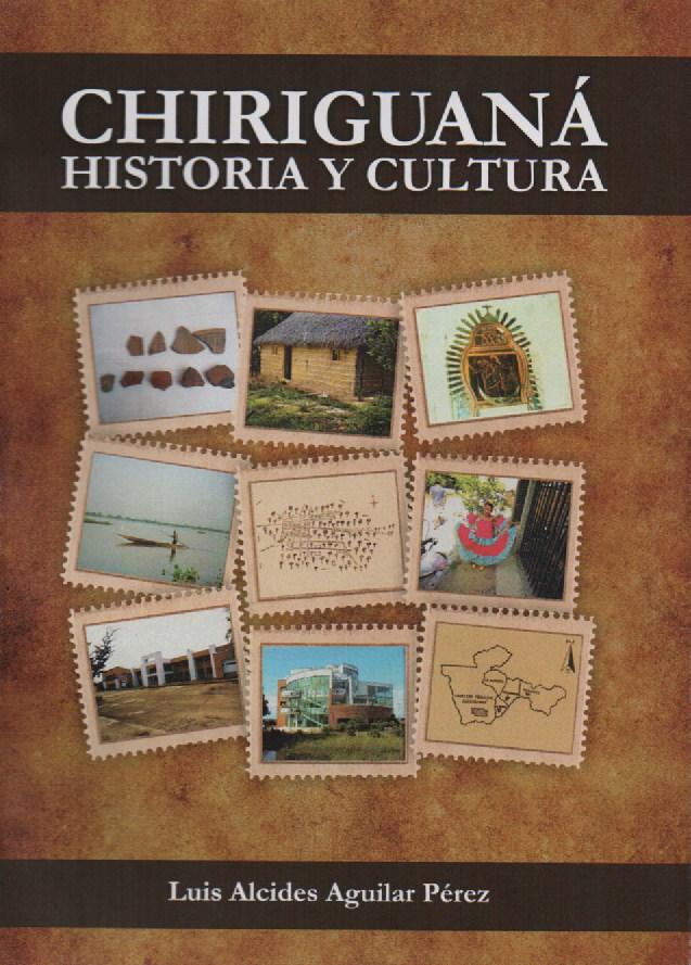 CHIRIGUANÁ. HISTORIA Y CULTURA