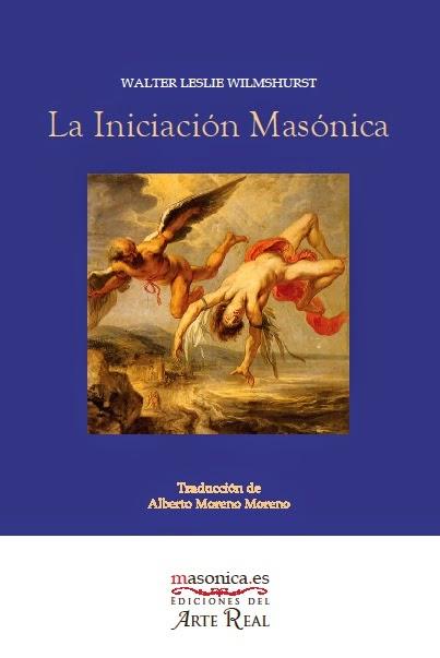 La Iniciación Masónica - Masonica.Es - Wilmshurst - Eduardo Callaey - Eduardo Kesting
