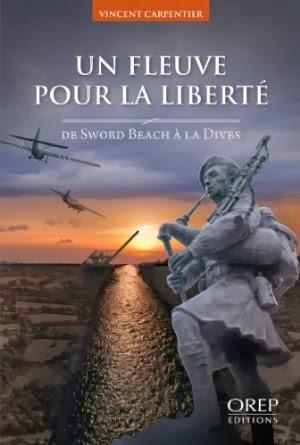 """Vincent Carpentier """"Un fleuve pour la liberté: la bataille de la Dives""""."""
