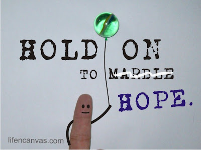 hold on to hope and marble