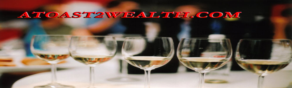 A Toast To Wealth