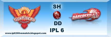 IPL 6 SRH vs DD Watch Full Highlight and SH vs DD Full Score cards