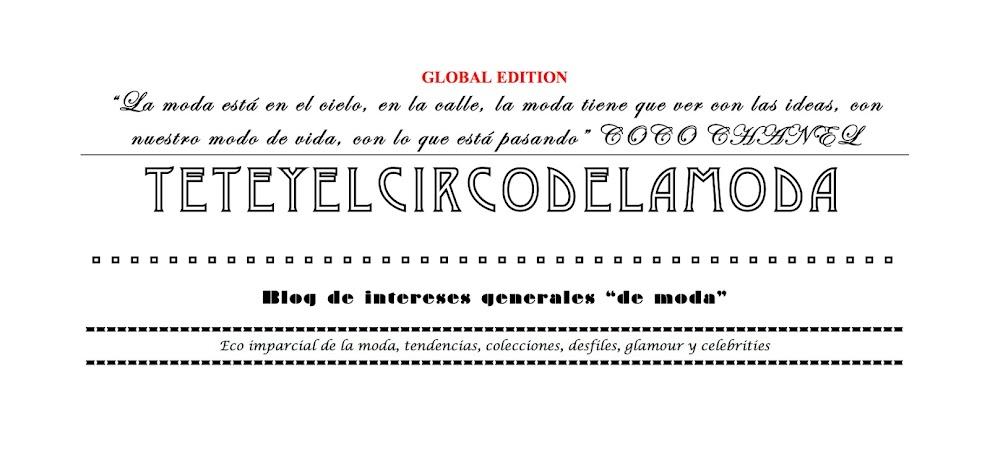 Noticias sobre moda y tendencias, looks y streetstyle en el blog de moda teteyelcircodelamoda.com