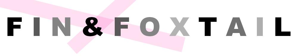 Fin & Foxtail