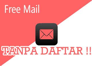 Cara Mendapatkan Email Gratis Tanpa Daftar