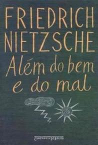 ALÉM DO BEM E DO MAL – Friedrich Nietzsche