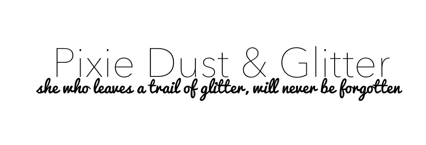 Pixie Dust and Glitter