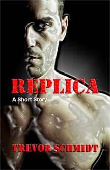 http://www.amazon.com/Replica-Short-Story-Trevor-Schmidt-ebook/dp/B00EFYYYAE/ref=la_B005B02R1O_1_3?s=books&ie=UTF8&qid=1410100247&sr=1-3