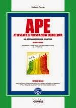 APE. Attestato di Prestazione Energetica dal sopralluogo alla redazione. Con Software (2ª edizione)
