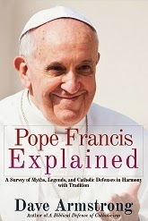 <i>Pope Francis Explained: Survey of Myths, Legends, &amp; Catholic Defenses in Harmony w Tradition</i>
