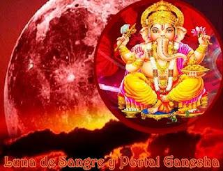 Como muchos de Uds. ya saben, se están moviendo hacia un evento increíble que va a tener lugar entre los días 23 a 28 de setiembre, que incluye a la última Luna de Sangre y la apertura del Portal Ganesha.
