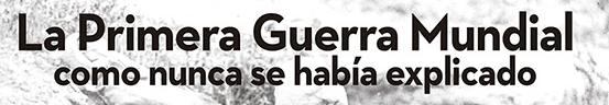 La Primera Guerra Mundial - Promociones La Vanguardia