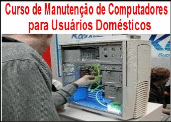 Curso de Manutenção de Computadores para Usuários Domésticos