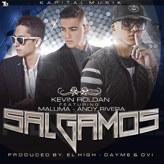 Descarga Kevin Roldan Andy Rivera Maluma Salgamos mp3 Realeza Urbana Magazine