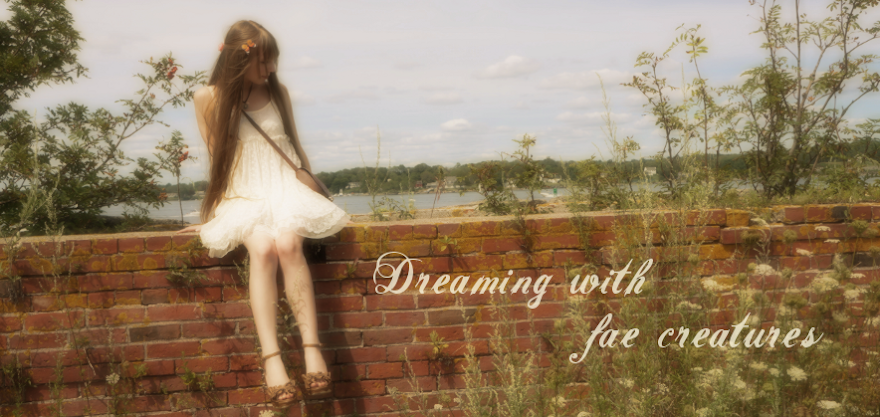 Dreaming with fae creatures...