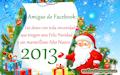 Amigas de Facebook; Les deseo con sinceridad una Feliz Navidad y un maravilloso Año Nuevo 2013