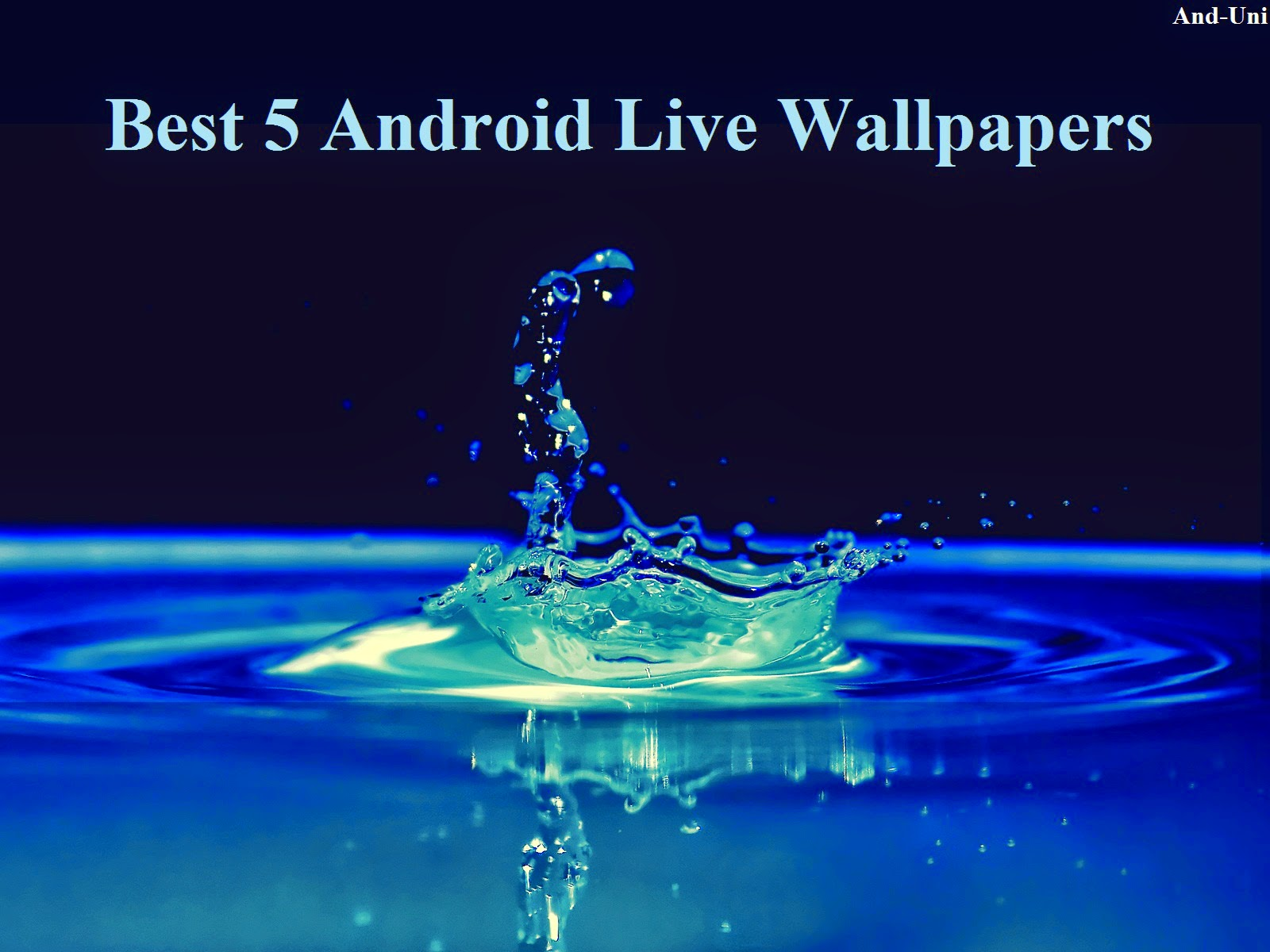 and uni best 5 hd live wallpapers of all time for android