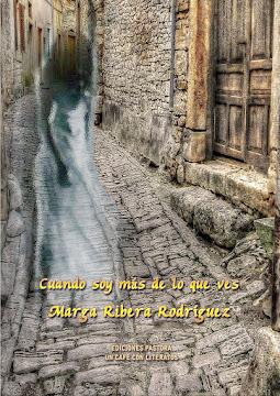 CUANDO SOY MÁS DE LO QUE VES<br> Marga Ribera Rodríguez